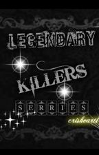 legend killers series by crisheart14