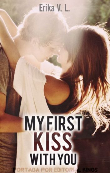 My First Kiss With You