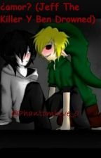¿amor? (Jeff The Killer Y Ben Drowned) by Alois_Trancy003