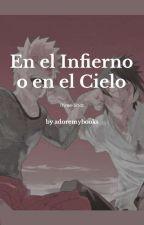 En El Infierno O En El Cielo by adoremybooks