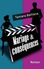 Mariage & conséquences - Chapitre 1 by TamaraBalliana