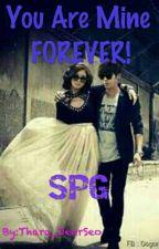 You Are Mine! (SPG) by Sagacious_You