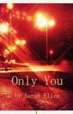 Only You by Sarel303