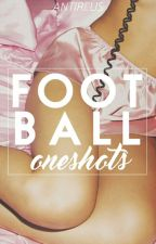 football oneshots [CLOSED!] by antireus