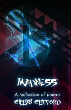 Madness - A Poetry Collection - Resurrected! by FatalExit