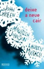 Deixe a neve cair - John Green, Lauren Myracle e Maureen Johnson. by madubazing