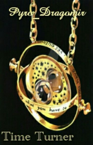 Time Turner - Currently Undergoing Editing