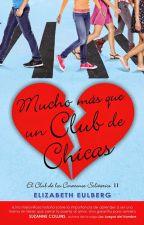 Mucho mas que un club de chicas (El club de los corazones solitarios 2) by SaraAchury