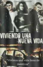 Viviendo Una Nueva Vida  by CaroCardozo0000