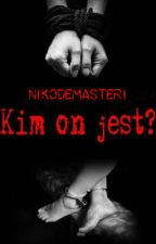 Kim on jest? by FiliaLucifer