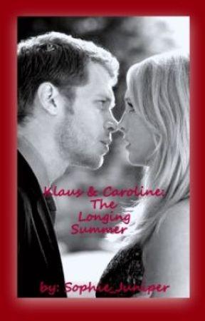 Klaus & Caroline: The Longing Summer (Klaroline FanFic