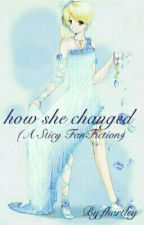 How She Changed by i_cant_think_of_one