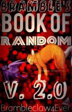 Bramble's Book of Random TWO by Brambleclaw4Ever