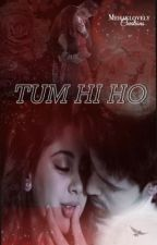 MANAN FF- TUM HI HO {COMPLETED} by mehaklovely