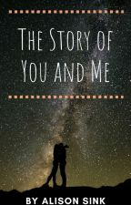 The Story of You and Me by AlisonSink