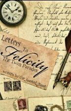Letters To Felicity - The Twin Paradox by the_toasted_toast