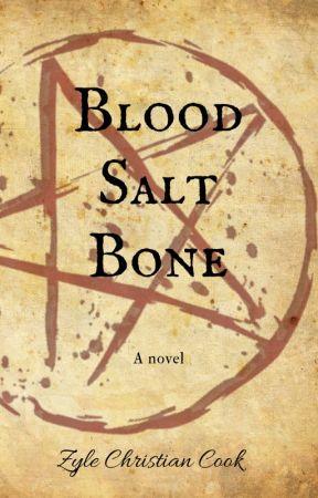 Blood, Salt, Bone: Volume 1 by ZyleCook