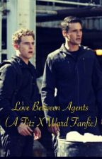 Love Between Agents (A Fitz X Ward Fanfic) by 28Balto_Icefire28