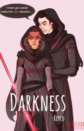 Darkness - (a Reylo fanfiction) by reylo-trashh
