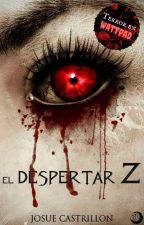 El Despertar Z  by JosueCastrillon