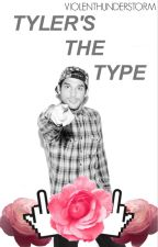 Tyler's the type by violenthunderstorm