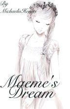 Maeme's Dream by MichaelisHearts