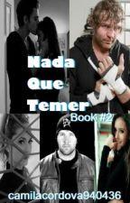 Nada Que Temer |Dean Ambrose| Book #2 by camilacordova940436