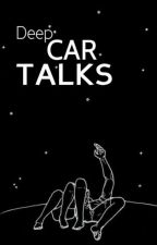 deep car talks. [muke] by iamcelia