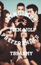 Teen Wolf Imagines and Preferences (requests open!) by tbsarmy