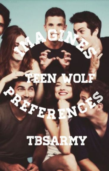 Teen Wolf Imagines and Preferences (requests open!)