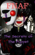 Fnaf: The secrets of The Puppet by JordanPym