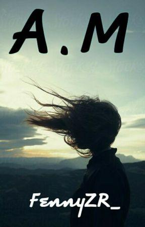 A.M by FennyZR