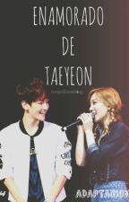 -. ❥ Enamorado de TaeYeon (ADAPTACIÓN) by Angelito2104