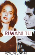 """Rimani Tu (Sequel Il mio migliore """"amico"""") by Him_my_smile"""