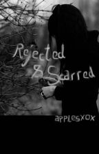 Rejected and Scarred by applesxox