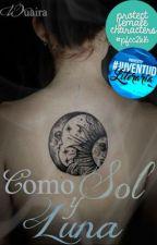 Como Sol y Luna[CSyL #1]#World Infinity#Drammys2016 by wuaira