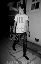 The Perfect Mistake[Harry Styles]AU by _harrymyfrogson_