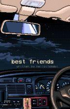 best friends ; malum by helloitsgabi