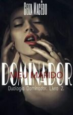 Meu Marido Dominador by Lovepainless