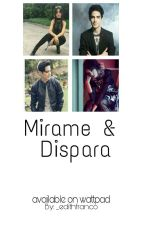 Mirame & Dispara by _edithfranco