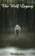 The Wolf Legacy by infinite_galaxies1