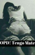 OPD! Tengo Un Mate by SaraiGarayar