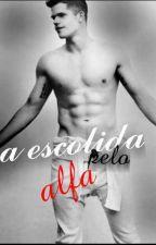 a escolhida pelo alfa by priscilinha_