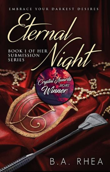 Eternal Night (Book 1 of Her Submission Series)