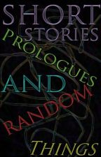 Short Stories, Prologues & Random things by LinaSpringleaf