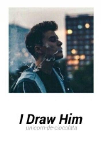 I Draw Him (✔)