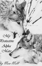 My Protective Alpha Mate (boyxboy) by Noa-Nell