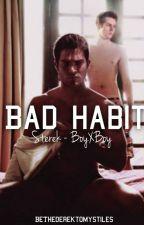Bad Habit - Sterek by BeTheSammyToMyDean