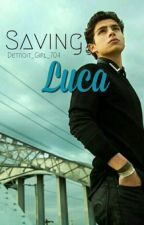 Saving Luca by Detroit_Girl_704