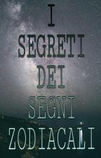 I Segreti Dei Segni Zodiacali by Occhinchiostro